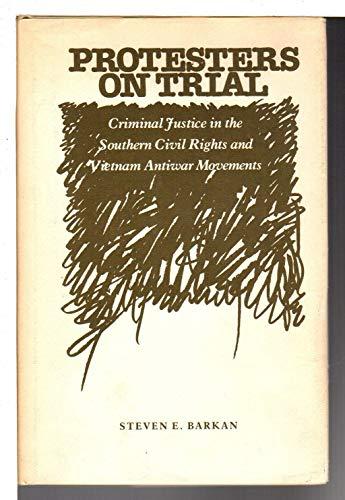 Protestors on Trial: Criminal Justice in the: Barkan, Steven