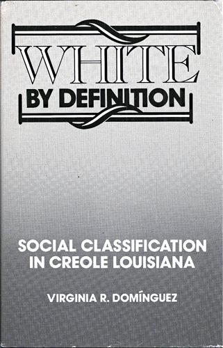 White by Definition Social Classification in Creole Louisiana
