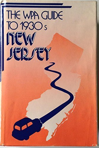 The WPA Guide to 1930s New Jersey (American Guide): WPA