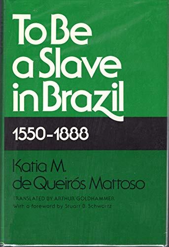 9780813511542: To Be A Slave in Brazil: 1550-1888