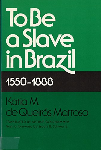 9780813511559: To Be A Slave in Brazil: 1550-1888