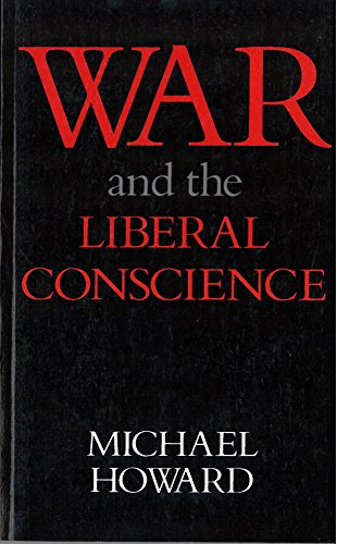 9780813511979: War and the Liberal Conscience: The George Macaulay Trevelyan Lectures in the University of Cambridge, 1977