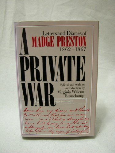 9780813512068: A Private War: The Letters and Diaries of Madge Preston, 1862-1867 (Douglass Series on Women's Lives and the Meaning of Gender)