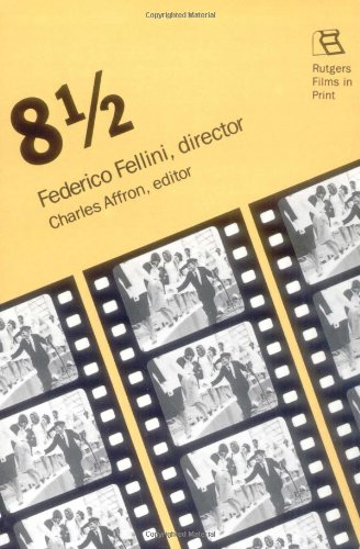 9780813512112: 8 1/2: Federico Fellini, Director (Rutgers Films in Print, Vol. 7)