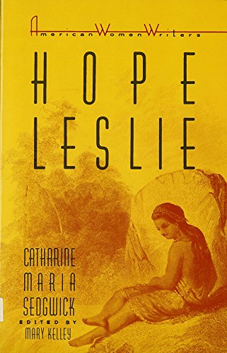 9780813512228: Hope Leslie: Or, Early Times in the Massachusetts (American Women Writers)