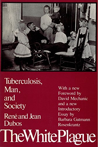 9780813512242: The White Plague: Tuberculosis, Man, and Society