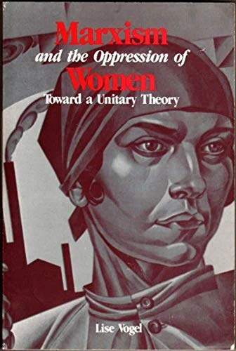 Marxism and the Oppression Of Women: Vogel, Ms. Lise