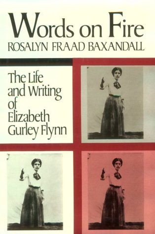 Words on Fire: The Life and Writing of Elizabeth Gurley Flynn (The Douglass Series on Women's ...