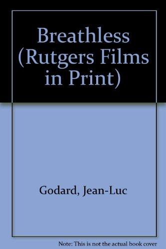 9780813512525: Breathless: Jean-Luc Godard, Director (Rutgers Films in Print series)