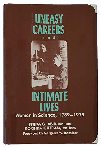 9780813512556: Uneasy Careers and intimate lives: Women in Science, 1789-1979 (Lives of Women in Science)