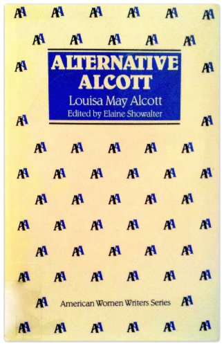 Alternative Alcott by Louisa May Alcott (American Women Writers): Alcott, Louisa May