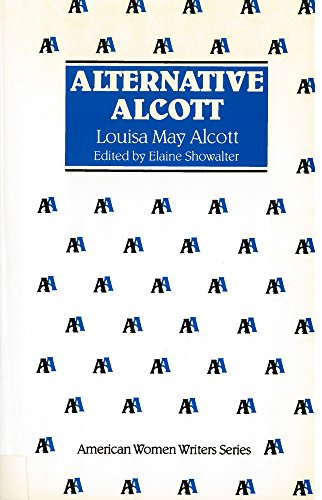 3 books -- Alternative Alcott + Behind a Mask: The Unknown Thrillers Of Louisa May Alcott + Plots...