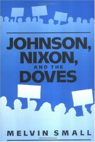 9780813512884: Johnson, Nixon, and the Doves