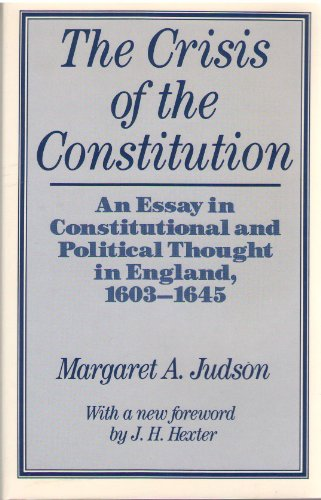 9780813513072: The Crisis of the Constitution: An Essay in Constitutional and Political Thought in England, 1603-45