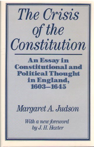 9780813513072: The Crisis of the Constitution: An Essay in Constitutional and Political Thought in England, 1603-1645