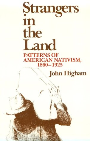 9780813513089: Strangers in the Land: Patterns of American Nativism, 1860-1925
