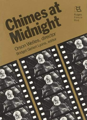 9780813513386: Chimes at Midnight: Orson Welles, Director (Rutgers Films in Print)