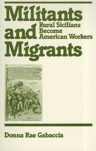 9780813513560: Militants and Migrants: Rural Sicilians Become American Workers (Class and Culture)