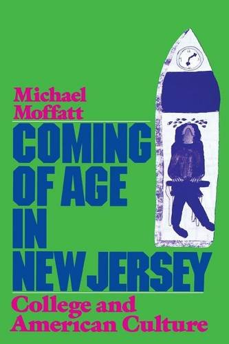 Coming of Age in New Jersey: College and American Culture: Moffatt, Michael