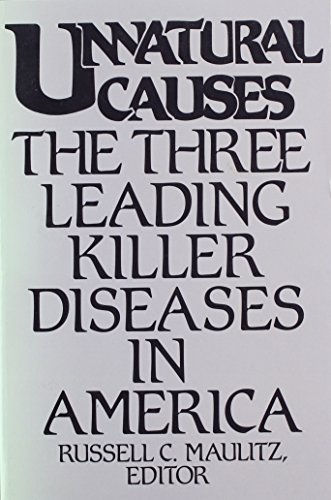 9780813514062: Unnatural Causes: The Three Leading Killer Diseases in America