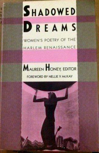 Shadowed dreams: Women's poetry of the Harlem Renaissance: Maureen Honey
