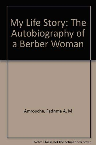 9780813514253: My Life Story: The Autobiography of a Berber Woman