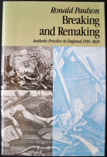 9780813514390: Breaking and Remaking: Aesthetic Practice in England, 1700-1820