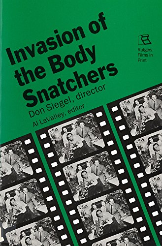 Invasion of the Body Snatchers: Don Siegel, director (Rutgers Films in Print)