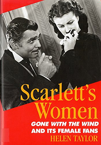 Scarlett's Women: Gone With the Wind and Its Female Fans (0813514967) by Taylor, Helen