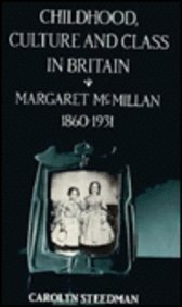 9780813515403: Childhood, Culture, and Class in Britain: Margaret Mcmillan, 1860-1931
