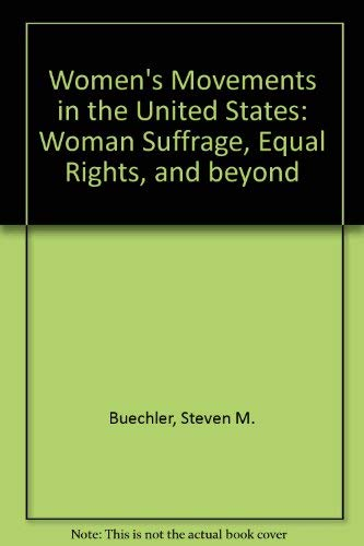 9780813515588: WomenAEs Movements in the United States: Woman Suffrage, Equal Rights, and Beyond
