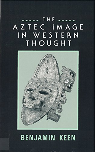 9780813515724: The Aztec Image in Western Thought