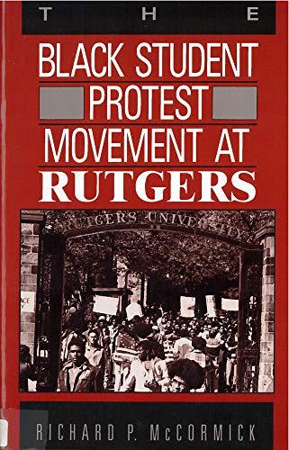 The Black Student Protest Movement at Rutgers: McCormick, Richard P.