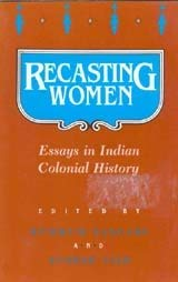 9780813515793: Recasting Women: Essays in Indian Colonial History