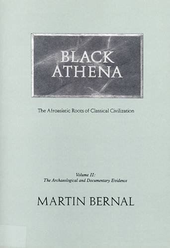 9780813515830: Black Athena: The Afroasiatic Roots of Classical Civilization - Vol 2: The Archaeological and Documentary Evidence