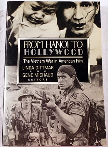 9780813515861: From Hanoi to Hollywood: The Vietnam War in American Film