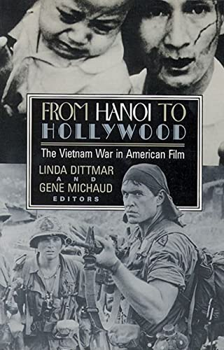 9780813515878: From Hanoi to Hollywood: The Vietnam War in American Film