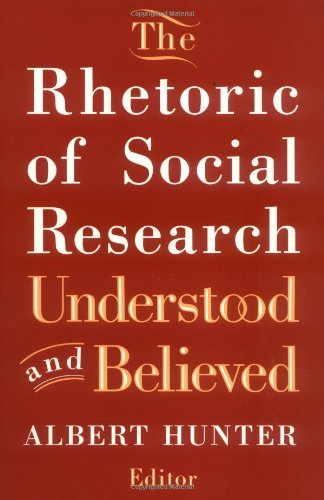 9780813515977: The Rhetoric of Social Research: Understood and Believed