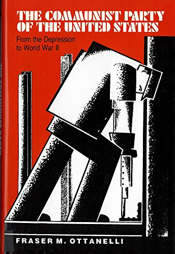 9780813516134: The Communist Party of the United States from the Depression to World War II