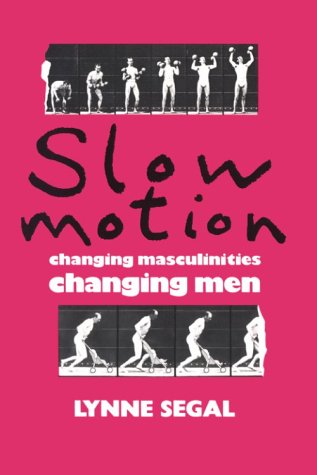 9780813516202: Slow Motion: Changing Masculinities Changing Men