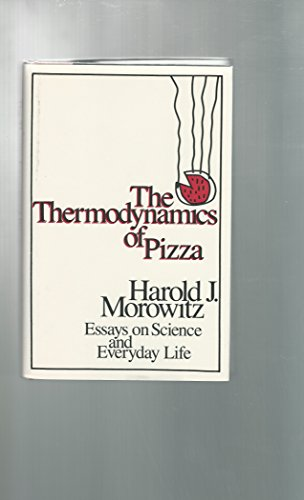 Thermodynamics Pizza By Morowitz  Abebooks The Thermodynamics Of Pizza Essays On Science Morowitz Harold J