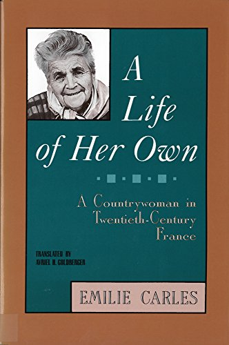 A Life of Her Own: A Countrywoman: Carles, Emilie