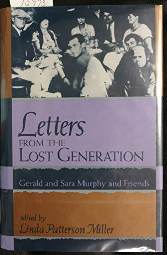 9780813516424: Letters from the Lost Generation: Gerald and Sara Murphy and Friends