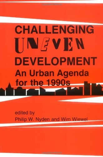 9780813516592: Challenging Uneven Development: An Urban Agenda for the 1990s