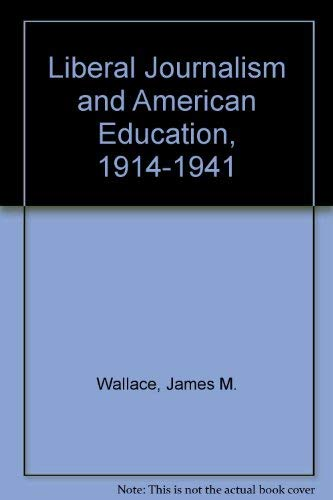 9780813516622: Liberal Journalism and American Education: 1914-1941