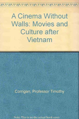 9780813516677: A Cinema Without Walls: Movies and Culture after Vietnam