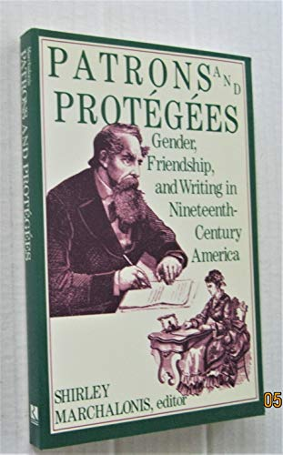 9780813516905: Patrons & Protegees (The Douglass series on women's lives & the meaning of gender)