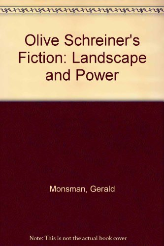 Olive Schreiner's Fiction: Landscape and Power: Monsman, Gerald