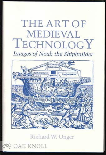 9780813517278: The Art of Medieval Technology: Images of Noah the Shipbuilder
