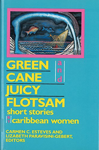 9780813517384: Green Cane and Juicy Flotsam: Short Stories by Caribbean Women